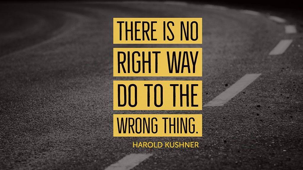 There is no right way to do the wrong thing